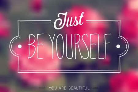 """Just Be Yourself"" Ejemplo del cartel."