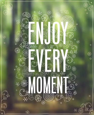 """Enjoy Every Moment"" Poster illustration."