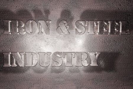 Inscriptions on a iron background IRON & STEEL INDUSTRY in steel stylized font 3D rendering illustration