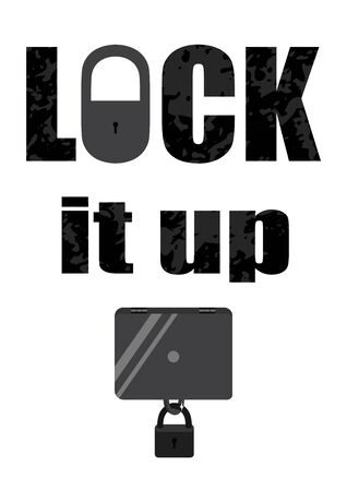 Illustration about information security with text: Lock It Up. Never leave your devices unattended. If you need to leave your computer, phone, or tablet for any length of time lock it up so no one can use it while you're gone. Blank A4 format
