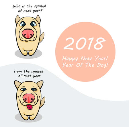 Postcard with symbol of 2018 year - dog. Illustration with emotional cartoon dog and text - happy new year Illustration