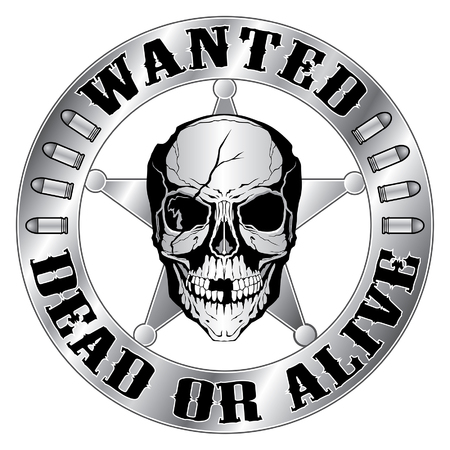 Wanted Dead or Alive is an illustration of a sheriff style badge with star and ragged skull and wanted dead or alive text. Illustration
