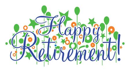 Banner di pensionamento felice - Vector è un disegno che sarebbe grande per qualsiasi festa di pensione o di ferie o celebrazione. Può essere utilizzato per volantini, inviti, t-shirt ecc.