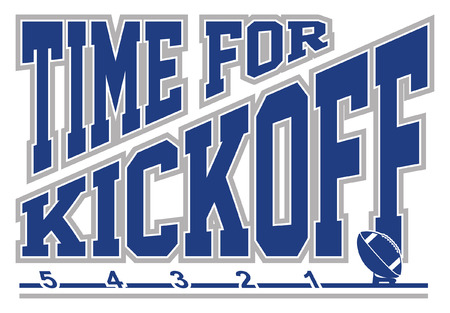 Football - Time for Kickoff is an illustration of a football on a kicking tee with text that says Time for Kickoff representing the start of the game. Illustration