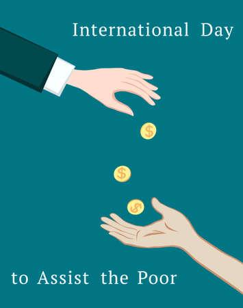 Journée internationale d'assistance aux pauvres. Main donnant de l'argent à l'autre main. Donner et recevoir des pièces. Illustration vectorielle Eps-8.