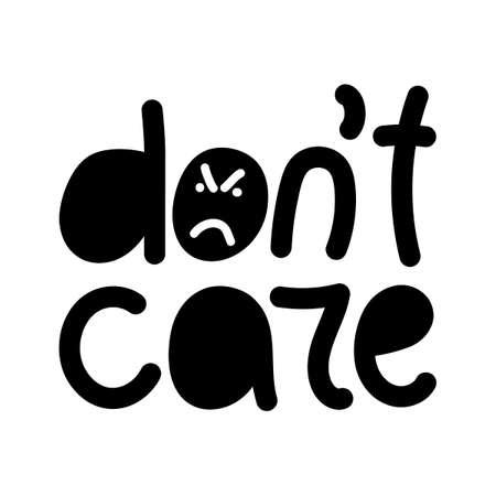Do not care. Hand lettering. Print for t-shirt, bag, cups, card, flyer, sticker badge Vector illustration