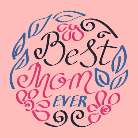 Best Mom Ever. Mothers Day greeting lettering with crown and decorative lines. Vector calligraphic text Ilustracja