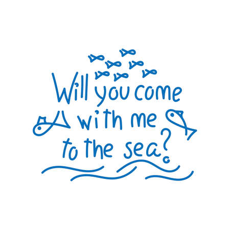Will you come with me to the sea Handwritten. Doodle background. Sea fish, underwater plants. Vector hand drawn illustration on white background. Çizim
