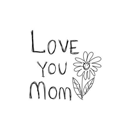 Je t'aime maman, texte, inscription manuscrite. Dessin vectoriel. Fleur avec des feuilles.