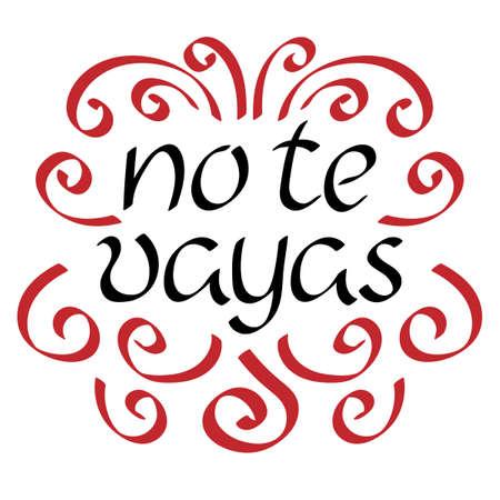 Don't go away . Vector phrase in Spanish. Beautiful Handwritten text.  イラスト・ベクター素材