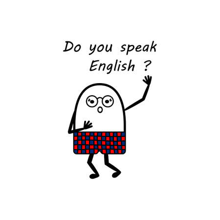 Do You speak English phrase, concept of learning English or traveling. A funny little man in shorts waves his hands and shouts. Vector hand-drawn illustration . Poster, print t-shirt, postcard, video blog cover.