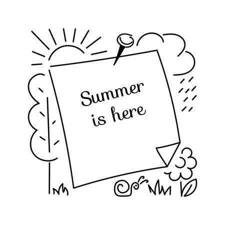 Summer is here. Sticker to record, Beautiful framing design for greeting card, poster, invitation. Hand drawn vector illustration