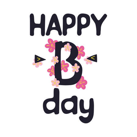 Happy Birthday, cartoon lettering. Flat drawing style, greeting card . bright pink flowers. Vector illustration.  イラスト・ベクター素材