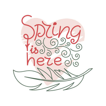 Spring is here, handwritten. Pink heart. Doodle elements and a bird feather. Vector illustration for postcards, posters and others. Ilustração