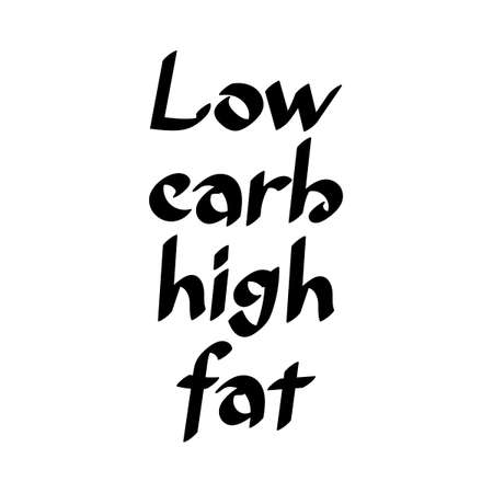 Low carb, high fat. Text from food. Ketogenic diet concept. Healthy menu. Hand drawn vector lettering.