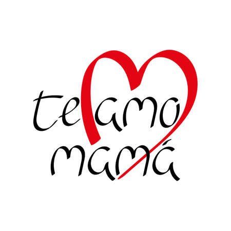 I love you mom in Spanish. Te amo mama, lettering. Vector illustration.