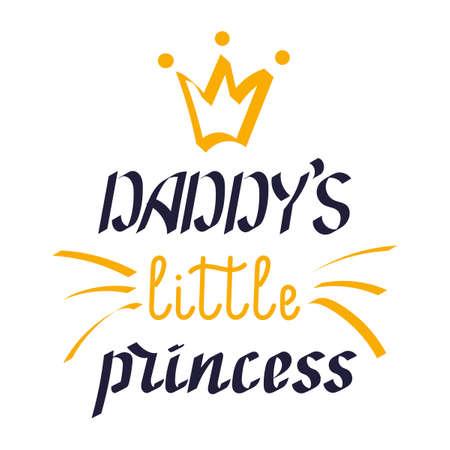 Daddys little princess. Hand lettering. Vector illustration,