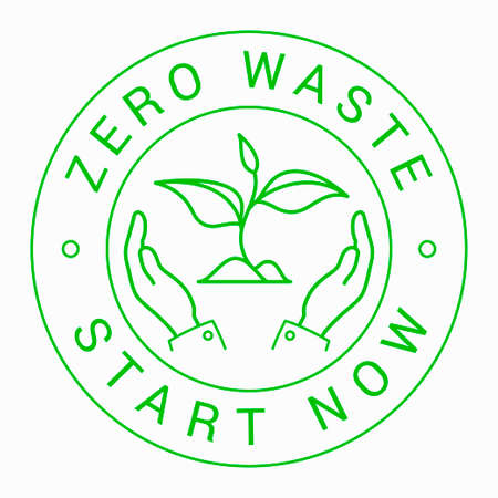 Zero waste start now green outline round sign, badge. Plant sprout is between hands. Illustration