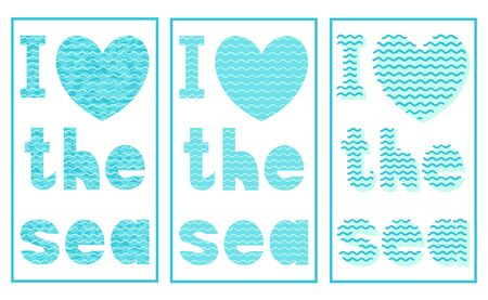 Vector set of art turquoise heart with a marine pattern and waves, the inscription I love the sea in a frame isolated on white background. For design of poster, banner, postcard, print on t-shirt, cup