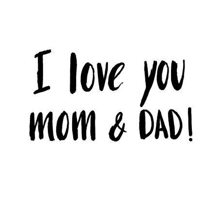 Hand drawn lettering, quote I love you mom and dad for poster, banner, logo, icon, template, greeting card for mothers, fathers, family day congratulation. Stock Illustratie