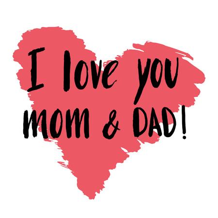 Letras dibujadas a mano, cita Te amo mamá y papá para póster, pancarta, logotipo, icono, plantilla, tarjeta de felicitación para madres, padres, felicitación del día de la familia.