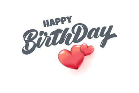 Vector hand drawn lettering Happy birthday with 3D hearts icon for post card, poster, banner, logo, icon, printing. Modern typography. Isolated without background. For birthday party invitation. Ilustrace
