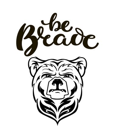 Bear Head Mascot, vector bear , Hand drawn maori tattoo style, for illustration, poster, icon, label, logotype, isolated, on white background. Wild animal silhouette with hand drawn text Be brave.  イラスト・ベクター素材