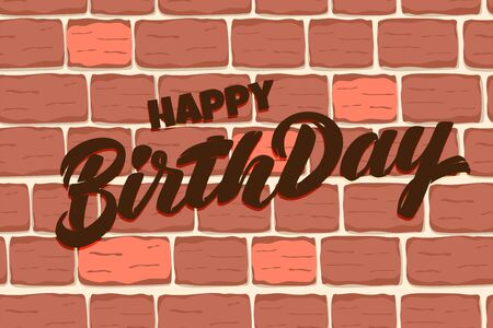 Vector Happy Birthday text and Red brick wall background. Textured brown brick wall pattern for printing, mock-up, poster, banner. Grunge texture. Blocks for architecture project, Masonry, building