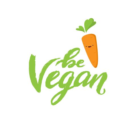 Carrot cartoon and Be Vegan textured typography for healthy food poster, zero waste eco lifestyle, vegetarian eat, fresh food shop, raw organic nutrition logo, Vegan day celebration, 100 percent organic eco.