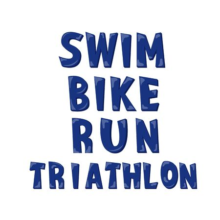 Triathlon Swim, Bike, Run hand drawn font for motivational poster for triathlon team, sport event, swimmer runner bicycle club, championship or competition, healthy lifestyle workout, vector art Vectores