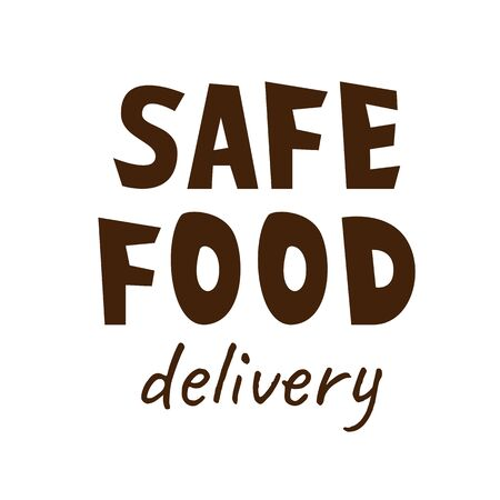 Safe food delivery contact free and contactless delivery typography  for logictic business, online shopping, service to support of isolated at quarantine, hand drawn font quotes, prevention poster