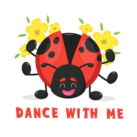 Ladybird ladybug cartoon character and text Dance with me for party decoration, animal wildlife, insect bug story, nursery design, biology vector illustration, logo, icon, holiday poster, book picture Ilustração