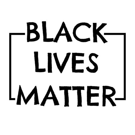 Black Lives Matter poster to stop racism, to support society protest demonstration againg police lawlessness, violence, hate for social media, post, banner, Quote on white background Ilustração
