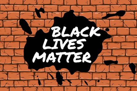 Black Lives Matter poster to stop racism, to support society protest demonstration againg police lawlessness, violence, hate for social media, post, banner on brick wall background with color splash Ilustração