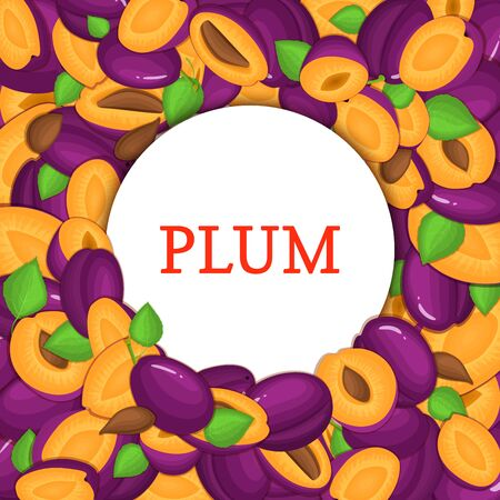 prune: Round white frame on ripe plums background. Vector card illustration. Delicious fresh and juicy plum whole, peeled, piece of half, slice, leaves, seed. appetizing looking for packaging design of food Illustration