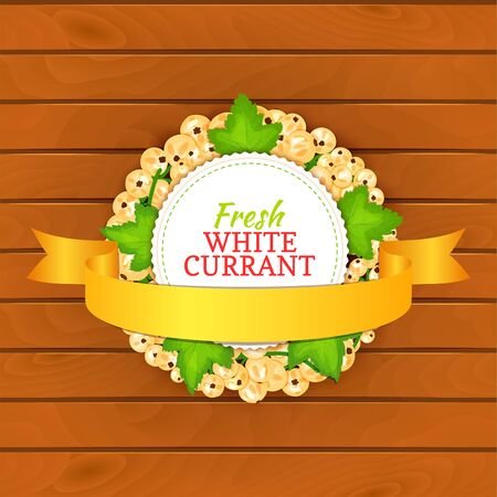 Boards wood background, border with round colored frame composed of white currant fruit and gold ribbon. Vector card illustration. Circle currant berries label fruit and leaves for packaging design.