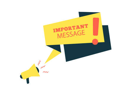 Important message. Yellow speech bubble and megaphone in flat art design. Memphis style banner with exclamation mark sign. Simple badge with loudspeaker. Vector card illustration