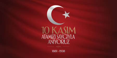 10 November, Death Day anniversary. Memorial day of Ataturk.