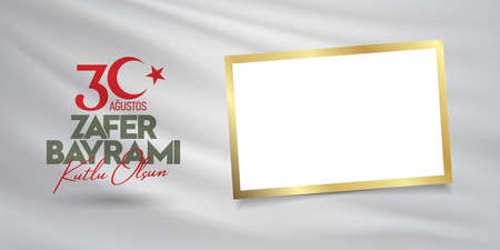 30 August Victory Day Victory Day Turkey. Translation: August 30 celebration of victory and the National Day in Turkey. (English: 30 August Happy Victory Day) Greeting card template.