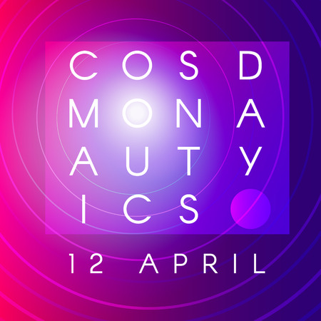 Cosmonautics Day banner. International day of human space greeting card, placard or poster template. Vector illustration.
