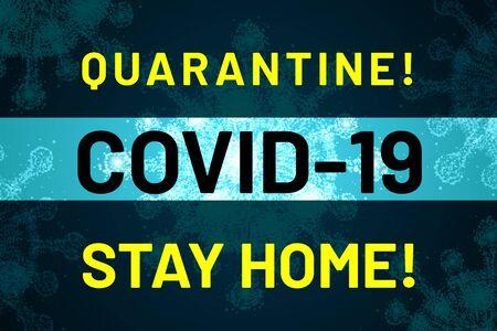 Quarantine. Covid-19. Stay home. Warning, calling, pleading banner. Stop coronavirus outbreak concept. Alert design template. Fight for life. Abstract neon glow coronavirus cell. Vector illustration