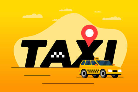 Taxi ordering and navigation service adertising poster concept. Geotag gps location pin arrival address on big inscription and yellow cab. Get taxicab flat horizontal banner vector illustration