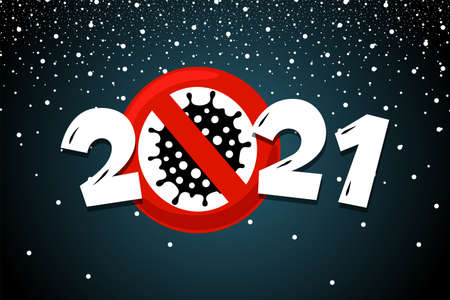 Happy New Year 2021 poster with snow and coronavirus COVID-19 epidemic stop sign. Holiday greeting card without pandemic vector illustration design template
