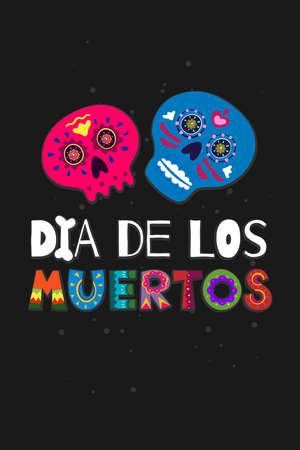 Mexican Dead Day Dia de Los Muertos poster. Mexico national ritual festival greeting card with hand drawn decoration lettering and sugar skull skeleton on black background. Vector eps illustration