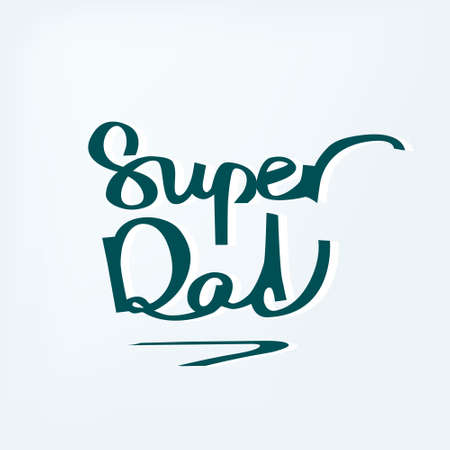 Super Dad. Hand drawn calligraphy design for fathers day.