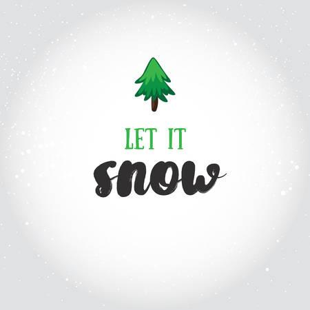 Deja que nieve. Tarjeta de felicitación navideña con elementos de caligrafía. Letras modernas manuscritas con fondo de dibujos animados. Ilustración de vector