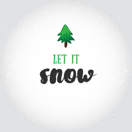Let it snow.  Holiday greeting card with calligraphy elements. Handwritten modern lettering with cartoons background. Illustration