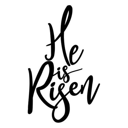 He is Risen - Hand written Vector calligraphy text lettering Christianity quote for design. Typography poster.