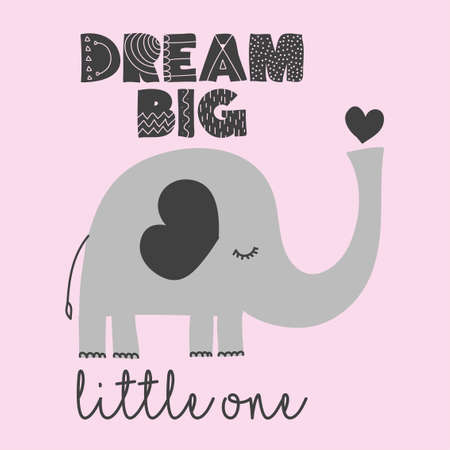 Dream big little one - cute elephant  decoration. Little elephant set, posters for nursery room, greeting cards, kids and baby clothes. Isolated vector.