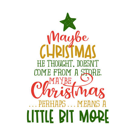 «Peut-être que Noël, pensa-t-il, ne vient pas d'un magasin. Peut-être Noël. . . peut-être. . .signifie un peu plus! - Phrase de calligraphie. Lettrage dessiné à la main pour les cartes de voeux de Noël, les invitations.